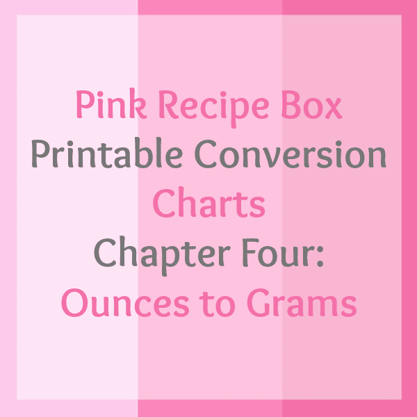 Pink Recipe Box Printable Conversion Charts Chapter Four Ounces To Grams