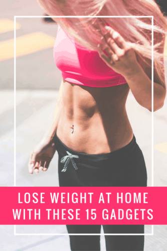 Lose weight at home quickly and easily with these 15 must-have gadgets!